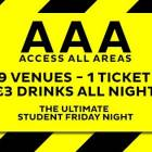 AAA - Access All Areas - The Ultimate Student Friday Night