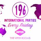 196 international Parties | Viper Rooms