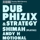 The Tuesday Club: Dub Phizix & Strategy, Shimah, Andy H, Motional